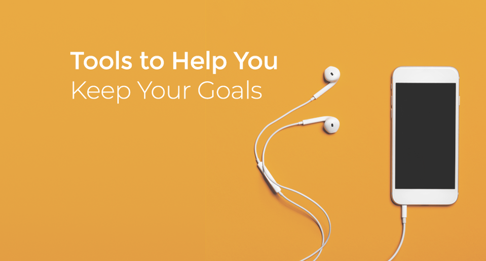 Tools to Help You Keep Your Goals